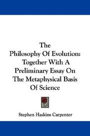 Cover of: The Philosophy Of Evolution: Together With A Preliminary Essay On The Metaphysical Basis Of Science