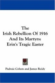 Cover of: The Irish Rebellion Of 1916 And Its Martyrs