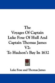 Cover of: The Voyages Of Captain Luke Foxe Of Hull And Captain Thomas James V2