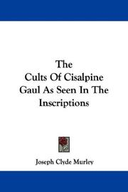 Cover of: The Cults Of Cisalpine Gaul As Seen In The Inscriptions