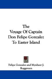 Cover of: The Voyage Of Captain Don Felipe Gonzalez To Easter Island