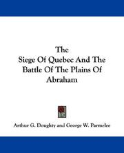 Cover of: The Siege Of Quebec And The Battle Of The Plains Of Abraham