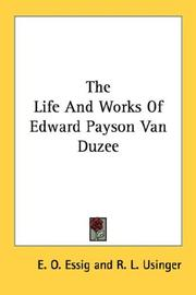 Cover of: The Life And Works Of Edward Payson Van Duzee