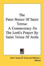 Cover of: The Pater Noster Of Saint Teresa: a commentary on the Lord's prayer