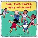 Cover of: One, two, three, play with me!