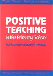 Cover of: Positive Teaching in the Primary School (Effective Classroom Behaviour Management)