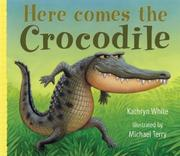 Cover of: Here Comes the Crocodile