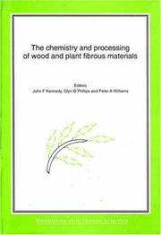 Cover of: The Chemistry and Processing of Wood and Plant Fibrous Material