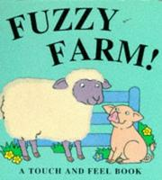 Cover of: Fuzzy Farm! (Fuzzy Animals)