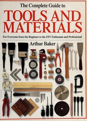 Cover of: The Complete Guide to Tools and Materials