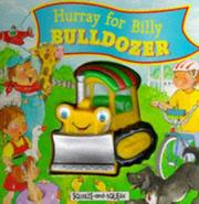 Cover of: Hurray for Billy Bulldozer (Squeeze & Squeak Vehicles)