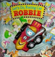 Cover of: Let's Go, Racing Car Robbie (Squeeze & Squeak Vehicles)