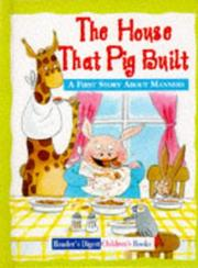 Cover of: The House That Pig Built (Reader's Digest Little Learners)