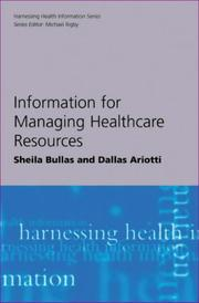 Cover of: Information for Managing Healthcare Resources (Harnessing Health Information)