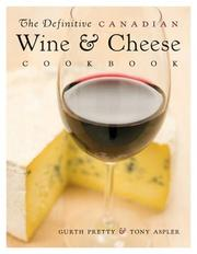 Cover of: The Definitive Canadian Wine and Cheese Cookbook