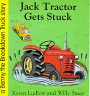Cover of: Jack Tractor Gets Stuck (Benny the Breakdown Truck)