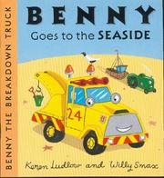 Cover of: Benny Goes to the Seaside (Benny the Breakdown Truck)