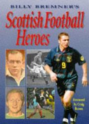 Cover of: Billy Bremner's Scottish Football Heroes