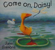 Cover of: Come On, Daisy!
