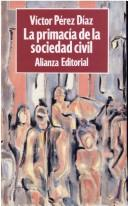 Cover of: La primacía de la sociedad civil
