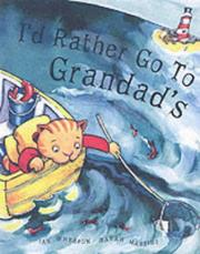 Cover of: I'd Rather Go to Grandad's
