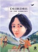 Cover of: Deirdre of the Sorrows (Women of Myths & Legends)