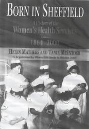 Cover of: Born in Sheffield: A History of the Women's Health Services
