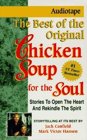 Cover of: The Best of the Original Chicken Soup for the Soul: Stories to Open the Heart and Rekindle the Spirit