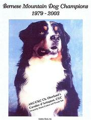Cover of: Bernese Mountain Dog Champions, 1979-2003