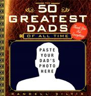 Cover of: 50 Greatest Dads of All Time