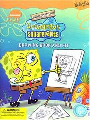 Cover of: How to Draw SpongeBob SquarePants Drawing Book and Kit