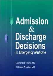 Cover of: Admission & Discharge Decisions in Emergency Medicine