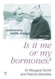 Cover of: Is It Me Or My Hormones