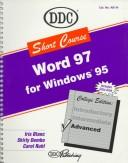Cover of: Word 97 Advanced for Windows 95 Advanced Short Course (Short Course Learning Series)