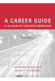 Cover of: A Career Guide for the Health Services Manager, Third edition