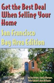 Cover of: Get the Best Deal When Selling Your Home, San Francisco Bay Area, California Edition (Get the Best Deal When Selling Your Home)