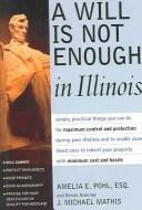 Cover of: A Will Is Not Enough in Illinois