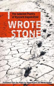 Cover of: I wrote stone: the selected poetry of Ryszard Kapuściński