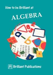 Cover of: How to Be Brilliant at Algebra (How to Be Brilliant At...)