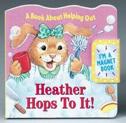 Cover of: Heather Hops To It!: A Book About Helping Out (Refrigerator Books)