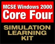 Cover of: MCSE Windows 2000 Core Four Simulation Learning Kit (Exam: 70-210, 70-215, 70-216, 70-217)