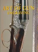 Cover of: The Art of Gun Engraving