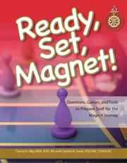 Cover of: Ready, Set, Magnet! Questions, Games, and Tools to Prepare Staff for the Magnet Journey