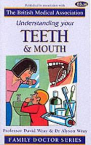 Cover of: Understanding Your Teeth and Mouth (Family Doctor)