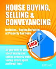 Cover of: House Buying, Selling and Conveyancing and Buying Bargains at Property Auctions (Law Pack Guide)