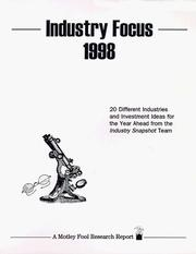 Cover of: Industry Focus 1998: 20 Different Industries and Investment Ideas for the Year Ahead from the Industry Snapshot Team (A Motley Fool Research Report)