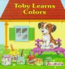 Cover of: Toby Learns Colors (Toby Books)