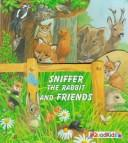 Cover of: Sniffer the Rabbit and Friends (Peek-a-Boo Books)