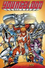 Cover of: Youngblood Volume 1 (Youngblood)