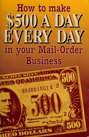 Cover of: How to make $500 a day every day in your mail order business